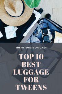 Best Luggage for Tweens